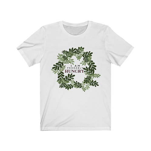 I am Probably Hungry Unisex Jersey Short Sleeve Tee