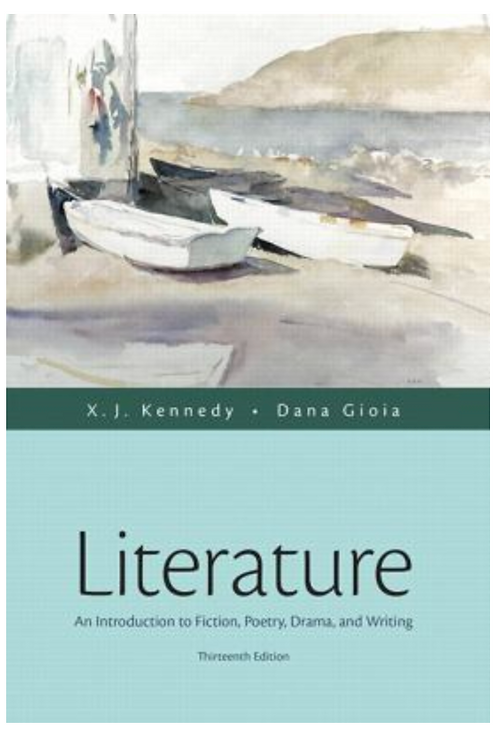 Literature An Introductionto Fiction, Poetry, Drama and Writing by Dana Gioja
