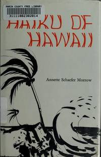 Haiku of Hawaii by Morrow, by Annette Schaefer