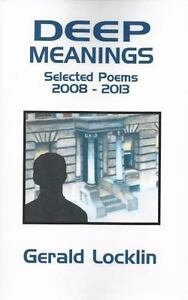 Deep meaning selected poems 2008- 2013 by Gerald Locklin
