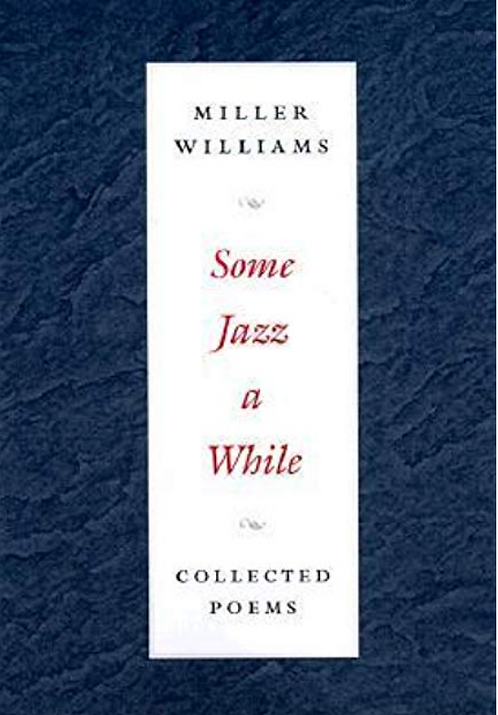 Some Jazz a While by Miller Williams