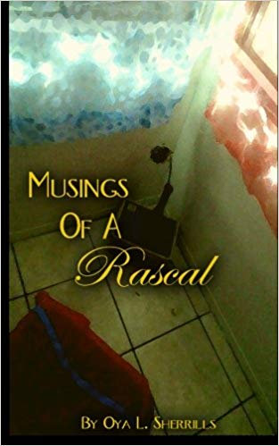 Musings of A Rascal by Oya L. Sherrills