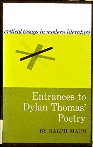 Entrances to Dylan Thomas Poetry by Ralph Maud