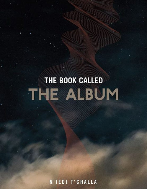 THE BOOK CALLED THE ALBUM N'JEDI T'CHALLA
