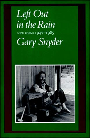 Left out in the rain by Gary Snyder
