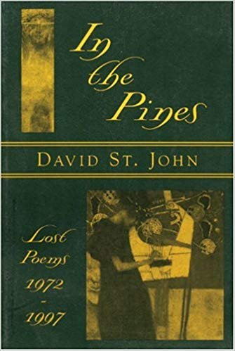 In the pines lost poems 1972-1997 by David ST. John