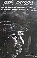 A call of destructions of Nixon by Pablo Neruda