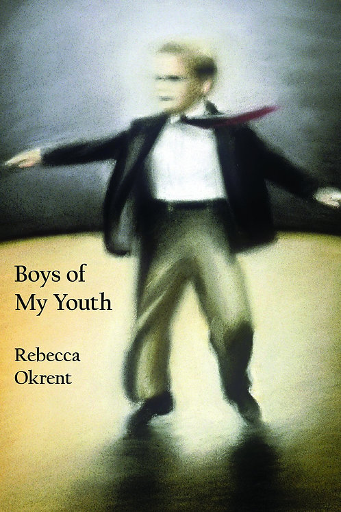Boys of my youth by Rebecca Okrent