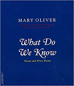 What do we know by Mary Oliver