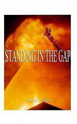 Standing in the gap by Aaron S. Espy