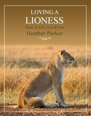 LOVING A LIONESS by HEATHER PARKER