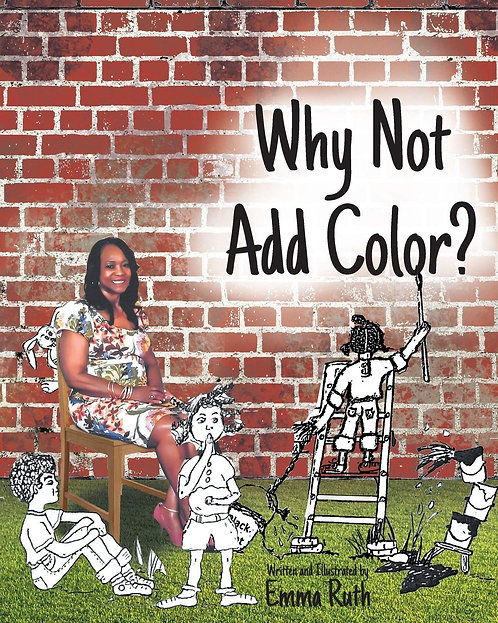 Why not add color? by Emma Ruth