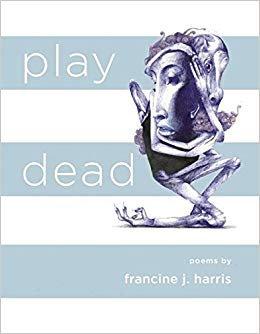 Play dead by Francine J. Harris