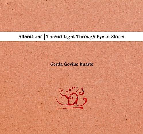 Alterations l Thread light through eye of storm by Gerda Govine Ituarte