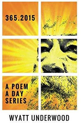 A poem a day series by Wyatt Underwood