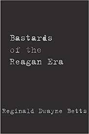 Bastard of the Reagan Era by Reginald Dwayt