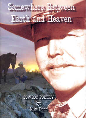 Somewhere between earth and heaven Cowboy Poetry