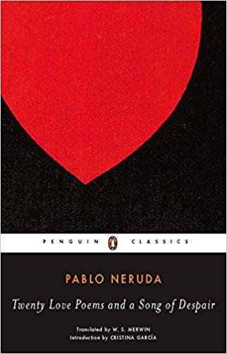 Pablo Neruda - Twenty love poems and a song of despair