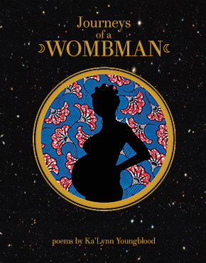 JOURNEYS OF A WOMBMAN by KA'LYNN YOUNGBLOOD.