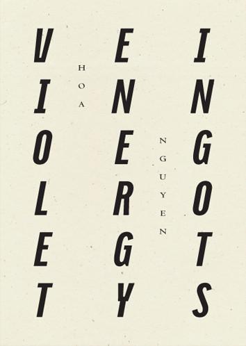 Violent energy ingots by Hoa Nguyen