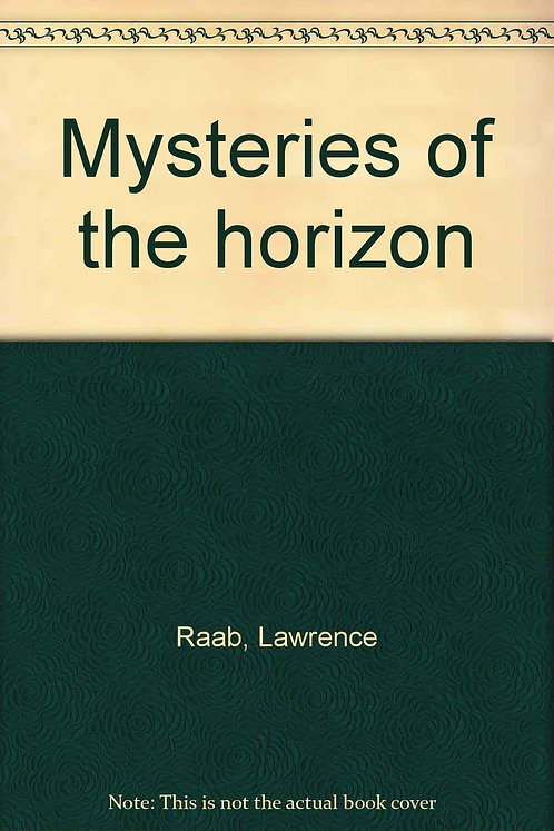 Mysteries of the horizon by Lawrence Raab