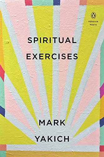 Spiritual Exercises by Mark Yakich