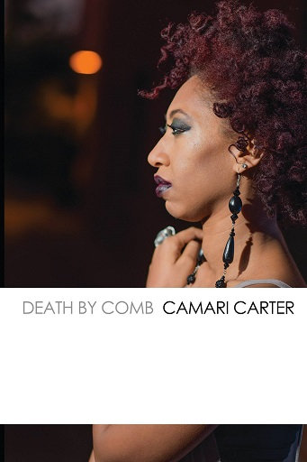 DEATH BY COMB by Camari Carter
