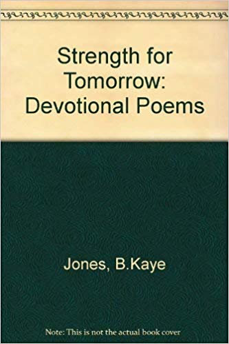 Strength for tomorrow by Jones B. Kaye