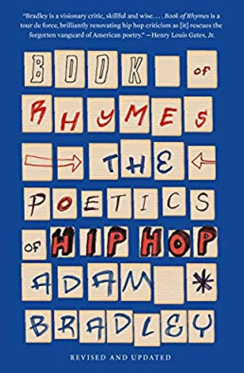 Book of Rhymes the Poetics of Hip HOP by Adam