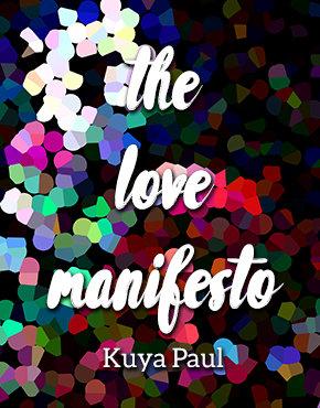 THE LOVE MANIFESTO BY KUYA PAUL