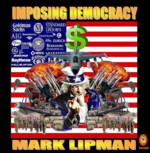 Imposing democracy by Mark Lipman