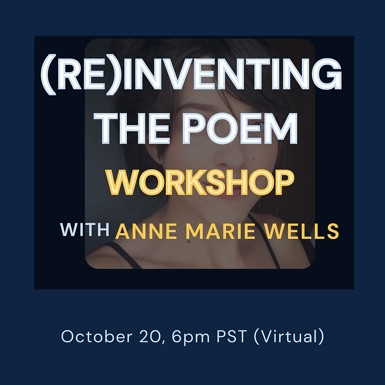 (Re)Inventing the Poem: Workshop on Poetic Forms with Anne Marie Wells