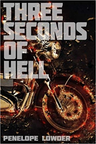 Three seconds of hell by Penelope Lowder