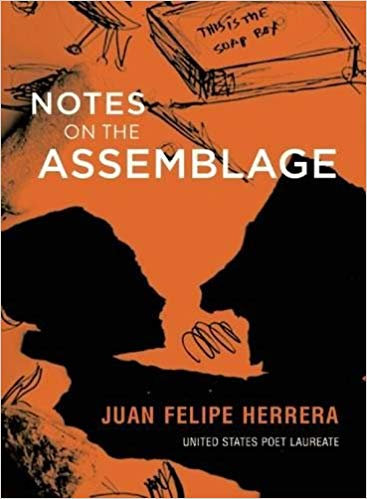 Note on the assemblage by Juan Felipe Herrera