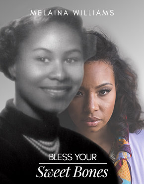 BLESS YOUR SWEET BONES By MELAINA WILLIAMS