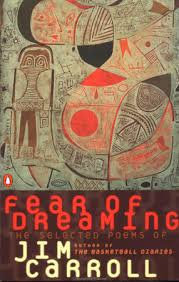 Fear of Dreaming by Jim Carrol