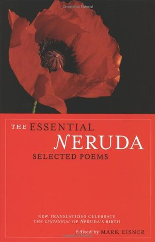 The Essentials of Neruda selected poems by Pablo Neruda