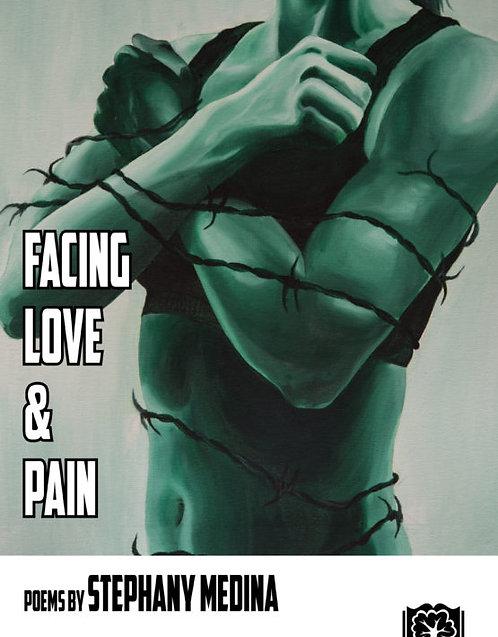 FACING LOVE AND PAIN by Stephany Medina