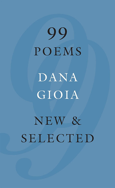 Dana Gioia 99 Poems