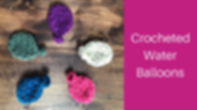 Crocheted Water Balloons FB.PNG
