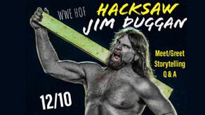 Hacksaw Jim Duggan 2×4 Tour 2019 Dec 10 *Special Engagement*