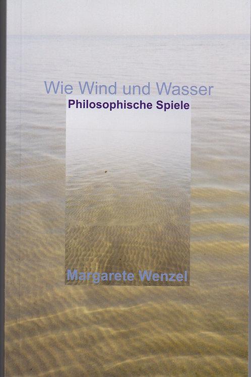Wie Wind und Wasser, Philosophische Spiele
