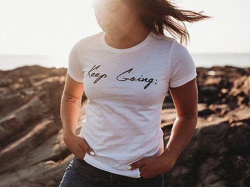 Keep Going; Women's Shirt V1