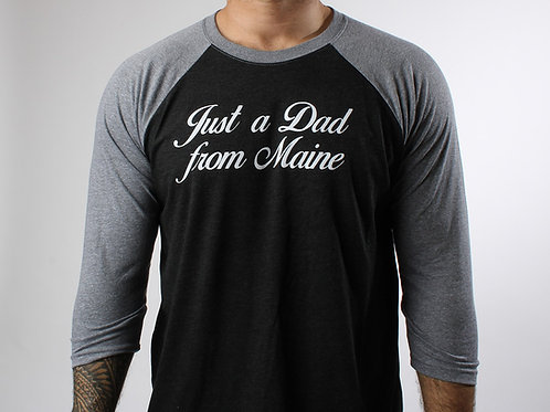 Just a Dad from Maine 3/4 Shirt