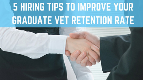 5 Hiring Tips To Improve Your New Graduate Retention Rate