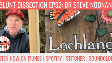 Blunt Dissection Podcast Ep32: Dr Steve Noonan - The Pursuit Of A Positive Life & Helping Others