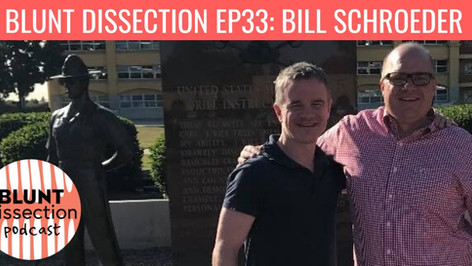 Blunt Dissection Ep 33: Bill Schroeder - Marines, Marketing & Caring Like Crazy