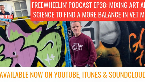 Freewheelin' Ep 38: Mixing Art With Science To Find A Better Balance As A Veterinary Professiona