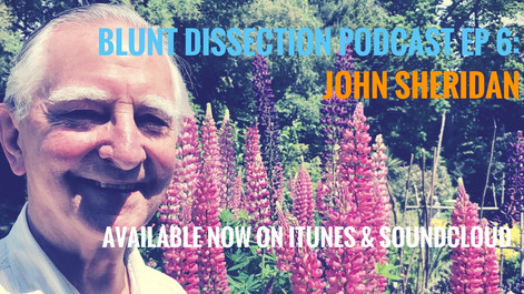 Blunt Dissection Ep 6: John Sheridan
