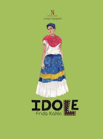 IDOLE. Frida Kahlo.